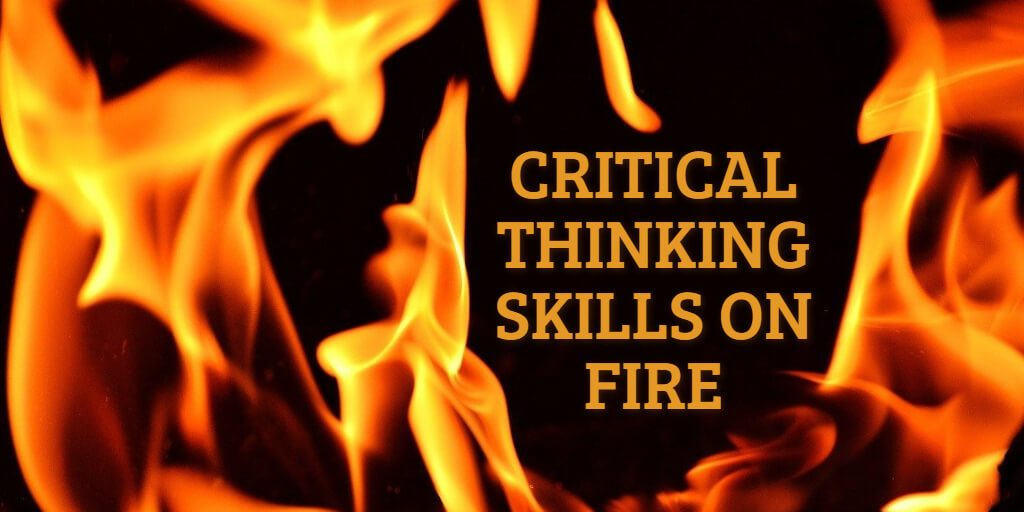 image of flames with text, Critical Thinking Skills on Fire