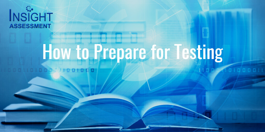 How to prepare for an Insight Assessment critical thinking test