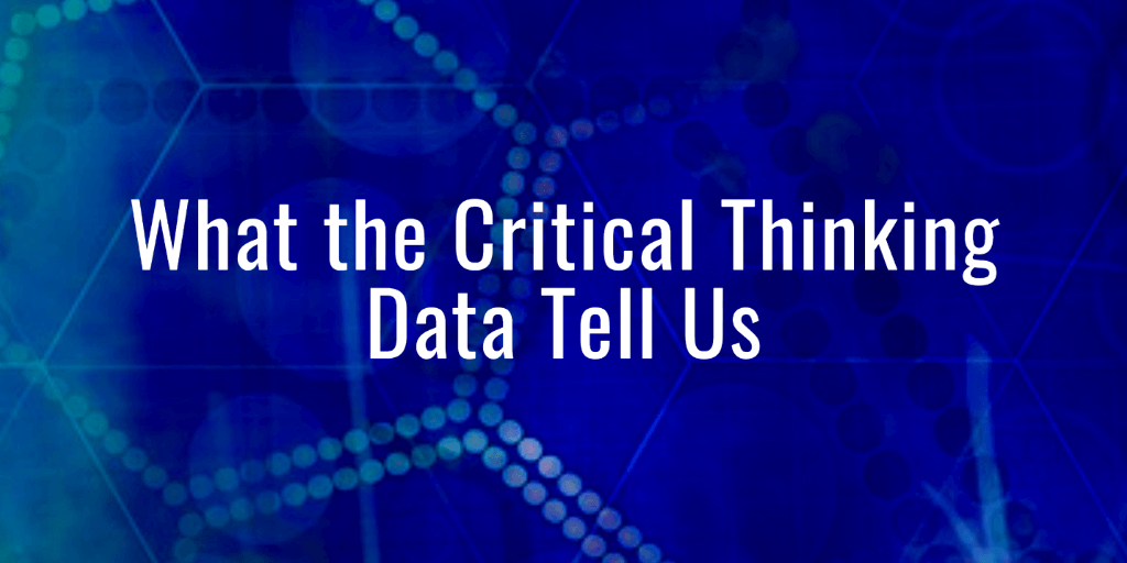 What the critical thinking data tell us
