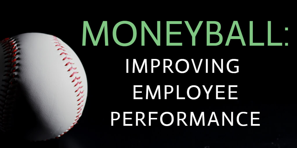 Moneyball - improving employee performance