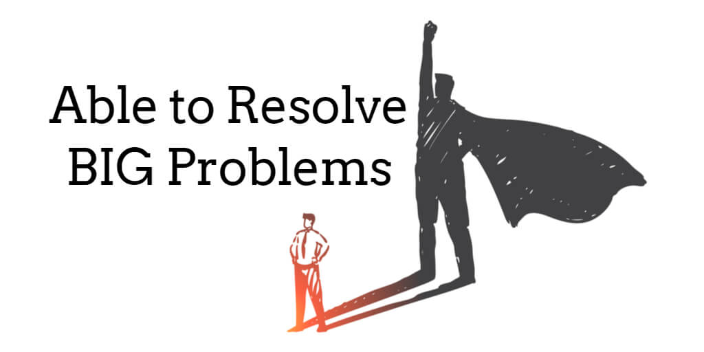 Heroes are able to resolve Big Problems