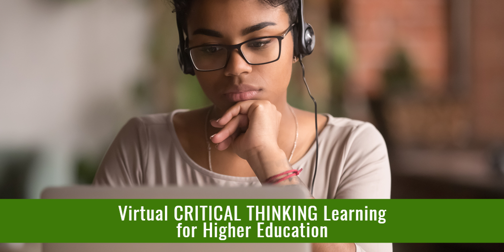 Virtual CRITICAL THINKING Learning for Higher Education