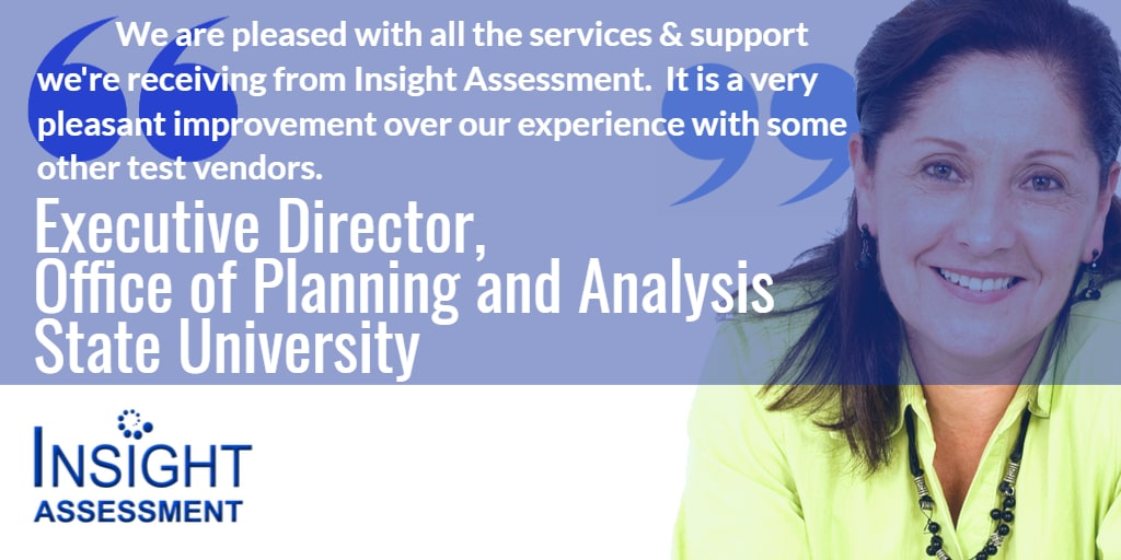 University Executive Director provides testimonial about Insight Assessment client services and support