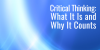 Critical Thinking: What It Is and Why It Counts White Paper