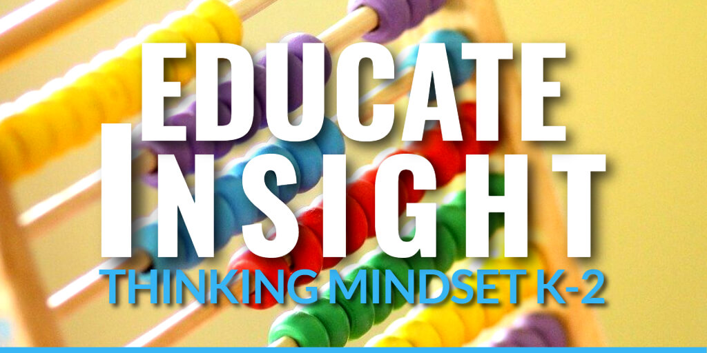 EDUCATE INSIGHT Thinking Mindset  Assessment for grades K-2