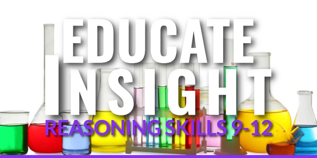 EDUCATE INSIGHT: Assessment of Reasoning Skills Grades 9-12