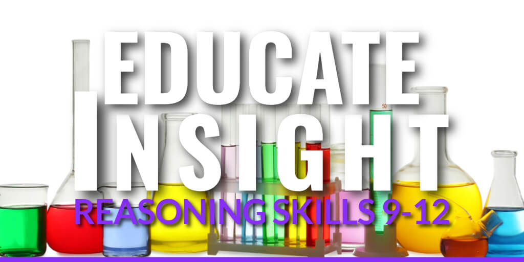 EDUCATE INSIGHT: Assessment of Reasoning Skills Grades 9-12