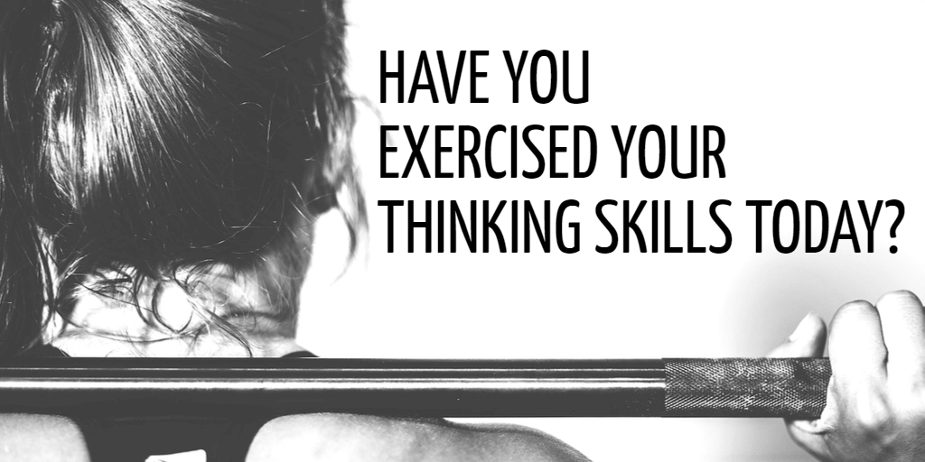 Have you exercized your critical thinking skills today?