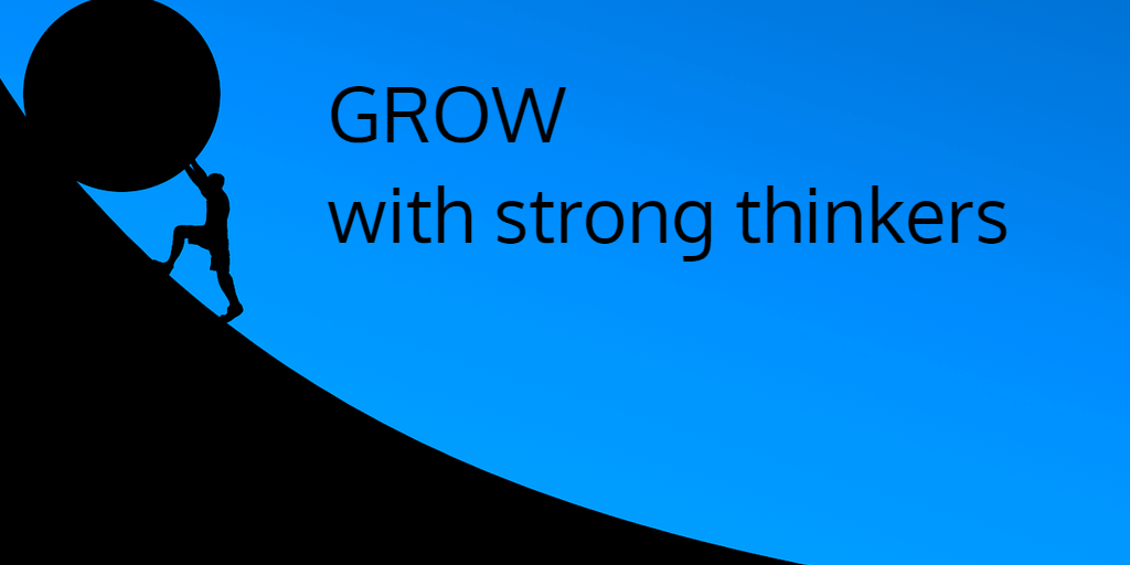 Grow with strong thinkers; graphic of individual pushing a ball up a steep hill