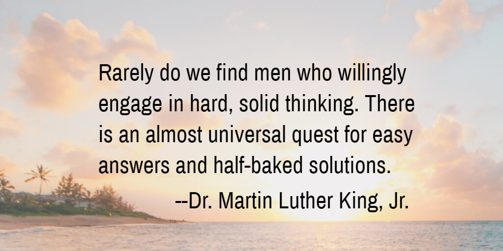 MLK Quote on the rareness of hard, solid thinking