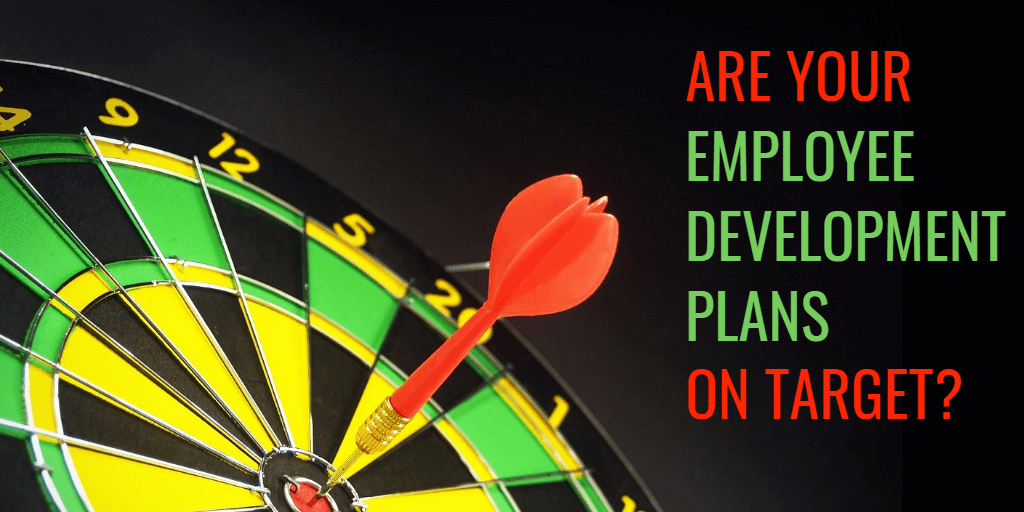 Are your employee development plans on target?