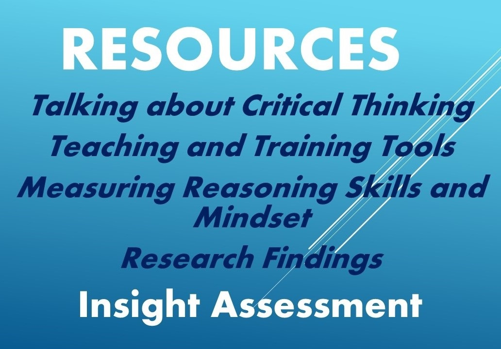 Insight Assessment offers practical critical thinking resources for teaching and training good thinking