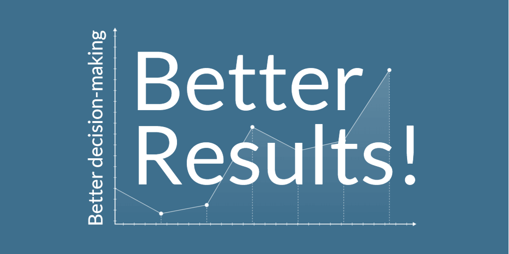 The words Better Results on blue graph showing an upward trend cause by better decision-making
