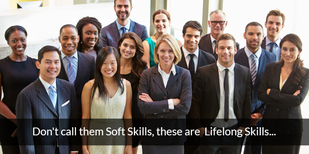 Group of people, labelled, Don't call them Soft Skills, these are Lifelong Skills
