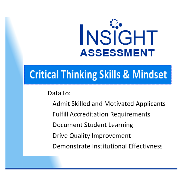 Graphic lists Academic uses for Insight Assessment student critical thinking skills and mindset data including admissions, accreditation, documenting student learning, quality improvement initiatives & Institutional effectiveness